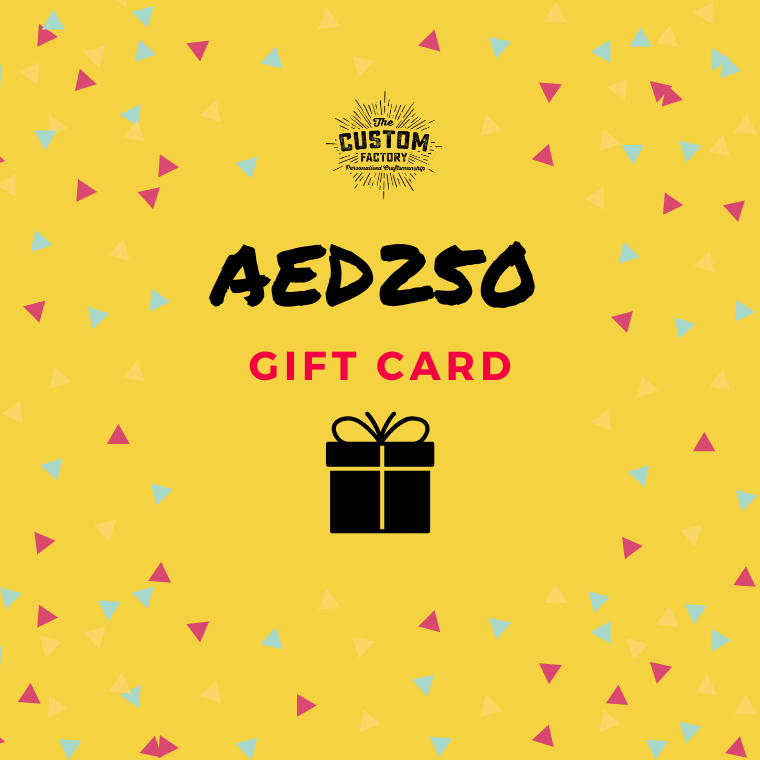 Custom Factory Gift Card - AED250